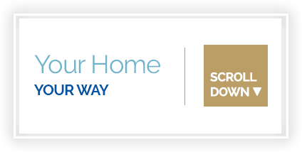 Your Home…Your Way!